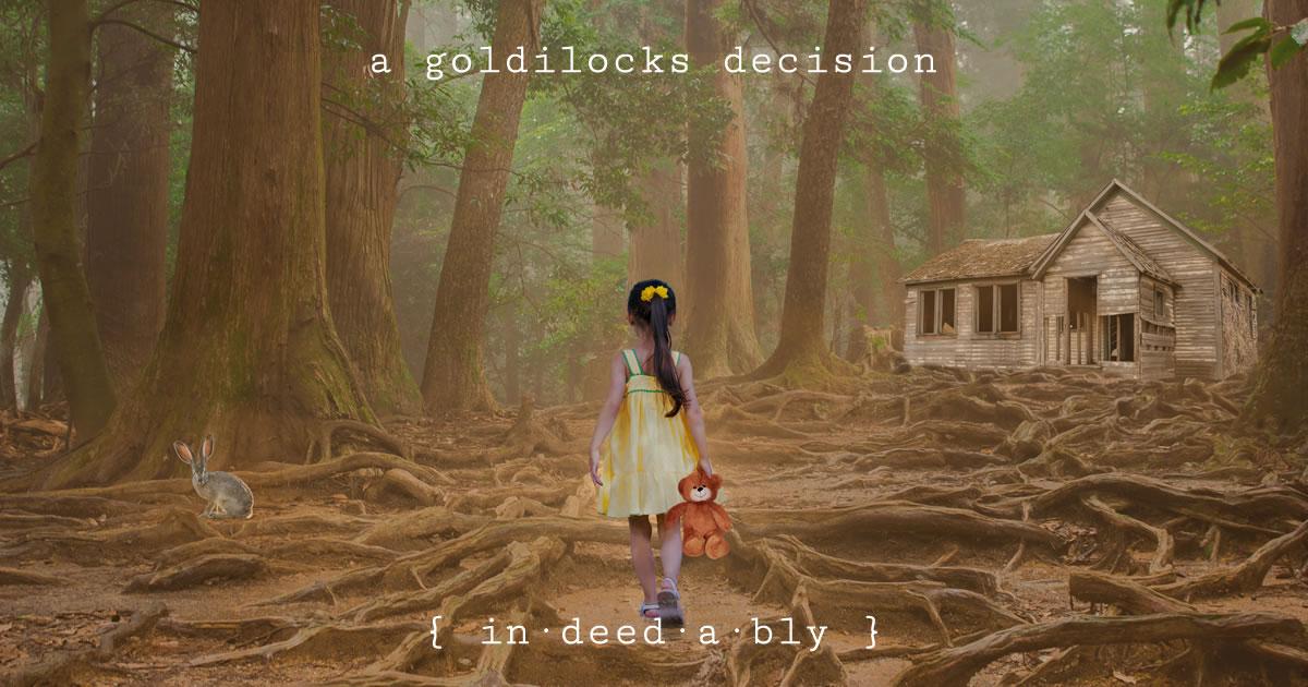 A Goldilocks decision. Image credit: Marisa04.
