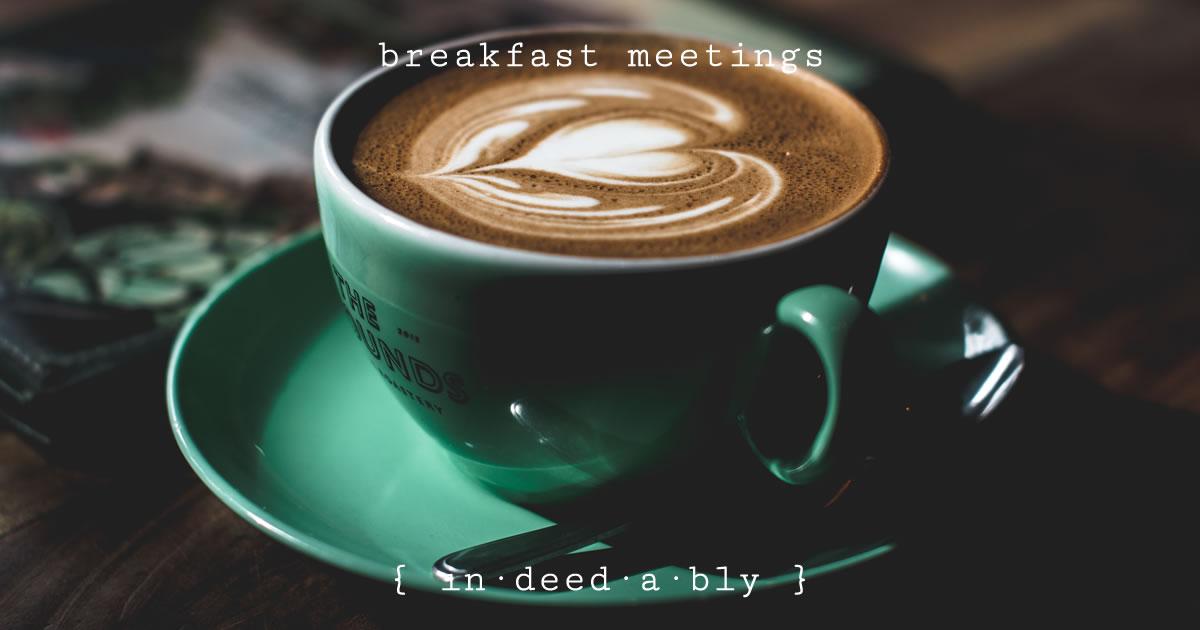 Breakfast meetings. Image credit: Albert S.