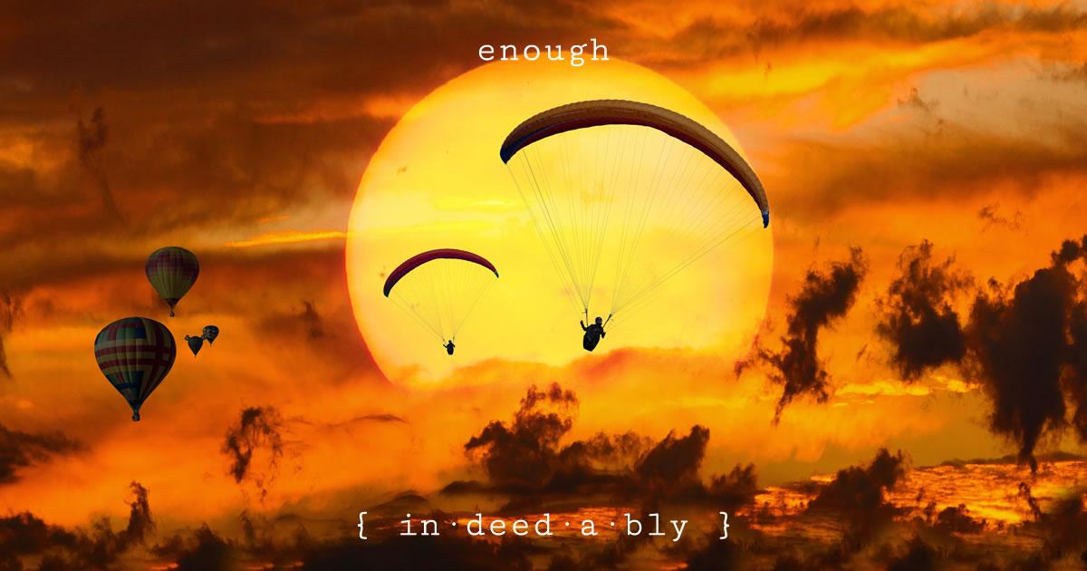 Enough. Image credit: Gellinger.