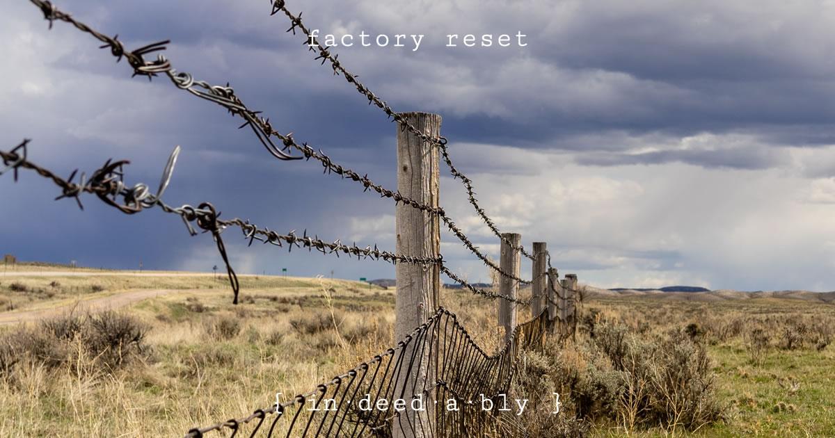 Factory reset. Image credit: Chad Peltola.
