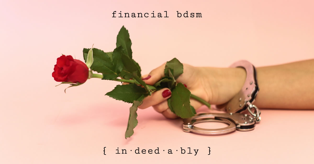 Financial BDSM. Image credit: Dainis Graveris.
