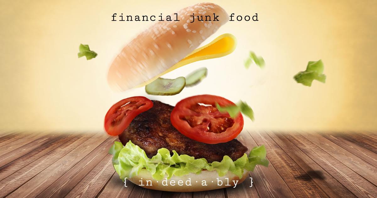 Financial junk food. Image credit: Comfreak.