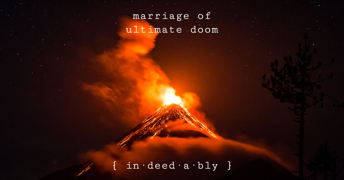 Marriage of ultimate doom. Image credit: Arden.