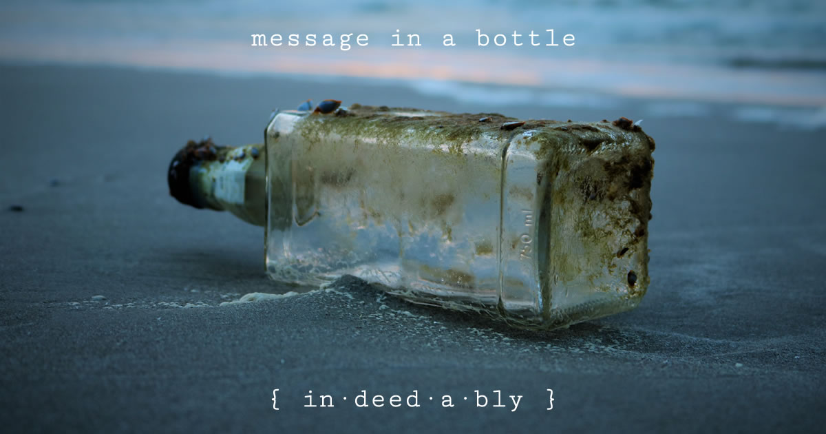 Message in a bottle. Image credit: Scott Van Hoy.