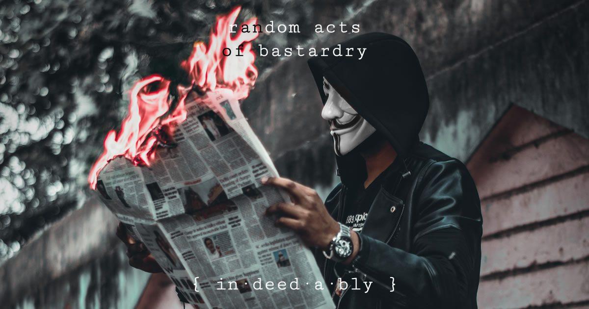 Random acts of bastardry. Image credit: Ashutosh Sonwani.