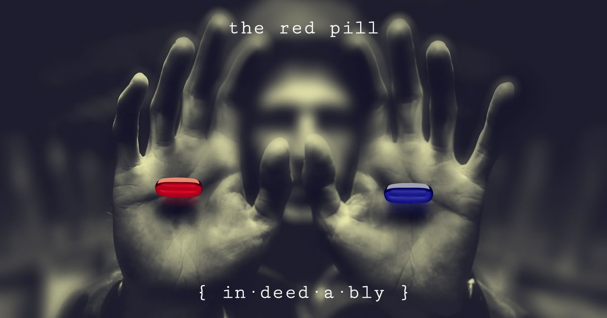 The red pill. Image credit: Septimiu.