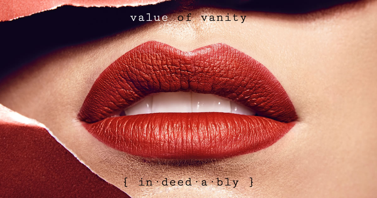 Value of vanity. Image credit: Rafael Saes.